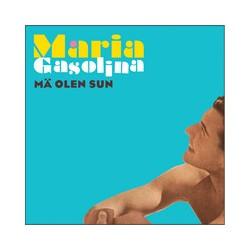 MARIA GASOLINA - Mä olen...
